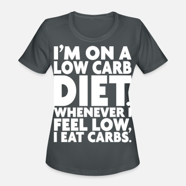 aa356b20e I'm On A Low Carb Diet Women's T-Shirt | Spreadshirt