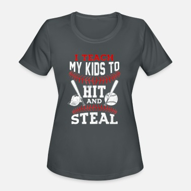 I Teach My Kids To Hit and Steal Baseball Dad Shi - Women's Sport T-Shirt