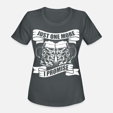 Boozer Just one more beer I promise - Women's Sport T-Shirt