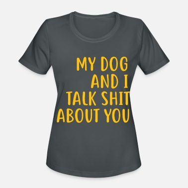 Funny Dog Owner Quotes| Funny Dog Mom Shirts - Women's Sport T-Shirt
