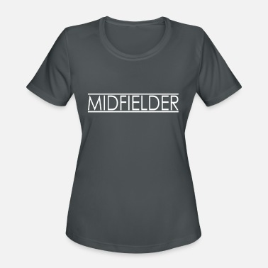 Midfielder Midfielder Position Football - Women's Sport T-Shirt