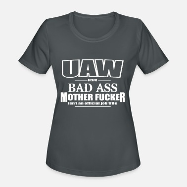 United Auto Workers Union UAW Funny Bad Ass Mother Work Title United Auto Wo - Women's Sport T-Shirt