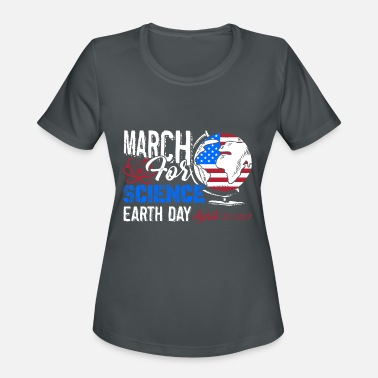 March For Science March For Science Earth Day April - Women's Moisture Wicking Performance T-Shirt
