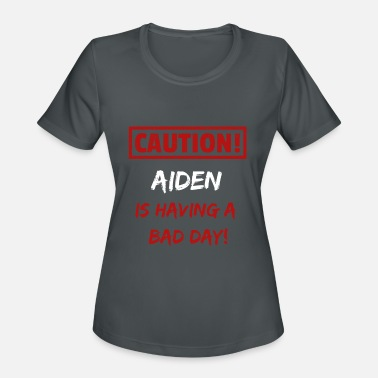 Aiden Caution Aiden is having a bad day Funny gift idea - Women's Sport T-Shirt