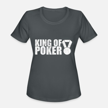 Bluffer King of Poker Bluffer Casino Gift for Poker Player - Women's Moisture Wicking Performance T-Shirt