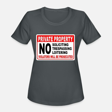 Property PRIVATE PROPERTY NO SOLICITING - Women's Sport T-Shirt