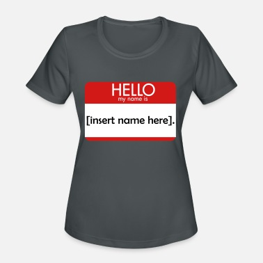 Hello My Name Is HELLO insert name here - Women's Sport T-Shirt