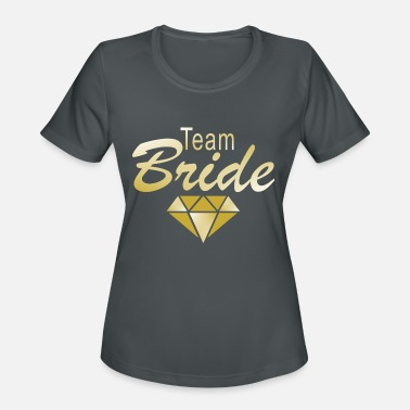 Hen Party Quotes Team Bride - Women's Moisture Wicking Performance T-Shirt