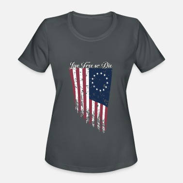 Live Free Or Die Betsy Ross - Live free or die - Women's Sport T-Shirt