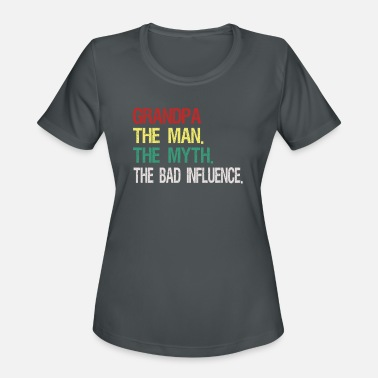 Influence Grandpa The Man The Myth The Bad Influence fathe - Women's Sport T-Shirt