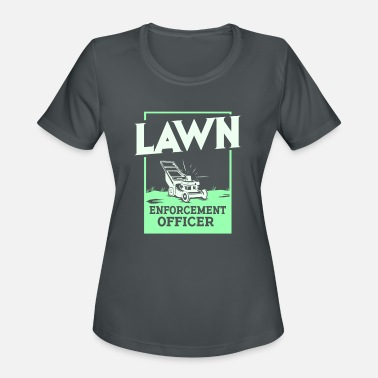 Enforcement Gardening - Lawn Enforcement Officer - Women's Sport T-Shirt