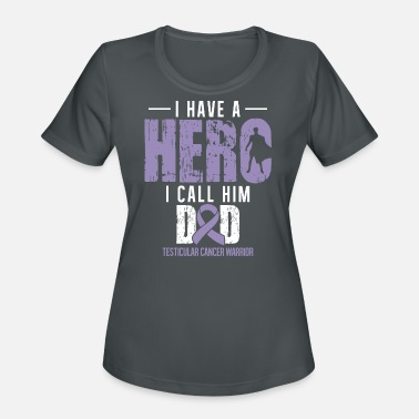 Testicular Cancer I Have a Hero Dad | Testicular Cancer Awareness - Women's Sport T-Shirt