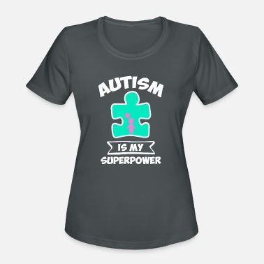 Autism For Toddlers Autism Awareness Is my Super Kid Power Toddler funny shirts gifts - Women's Moisture Wicking Performance T-Shirt