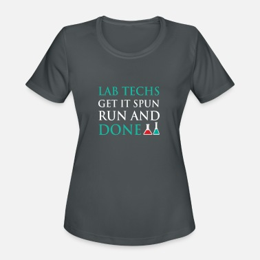 Lab Lab Techs Get it Spun Run and Done Funny Medical Lab Tech - Women's Sport T-Shirt