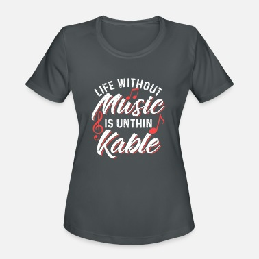 Unthinking Life Without Music Is Unthinkable - Women's Moisture Wicking Performance T-Shirt