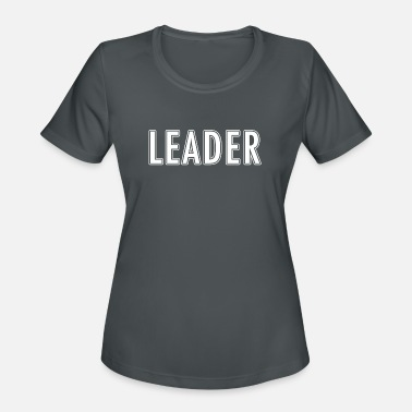 Leaders Leader - Women's Sport T-Shirt
