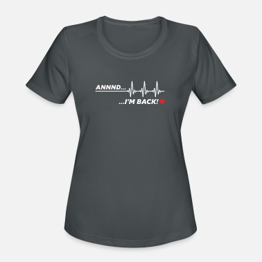Heart Attack And i'm back - heart attack survivor get well soon - Women's Sport T-Shirt