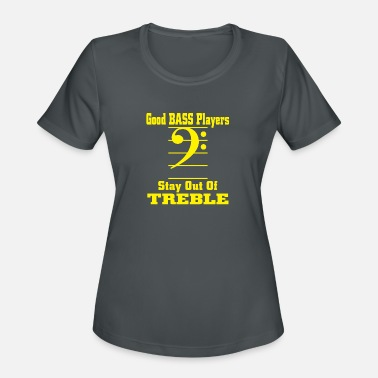 Treble Bass Players Stay Out of Treble - Women's Sport T-Shirt