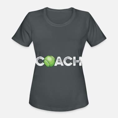 Tennis Trainer Tennis Quote for a Tennis Trainer - Women's Sport T-Shirt