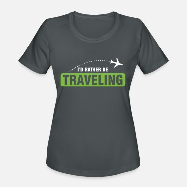 Travelling Travel Humorous Travelers Traveling Stay - Women's Sport T-Shirt