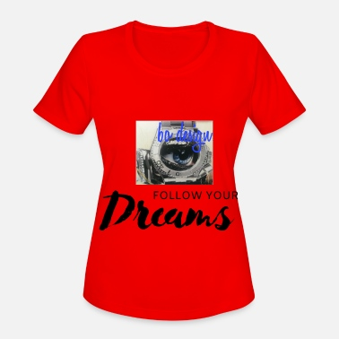 Good Mood bo design Art Gifts, Follow Your Dreams - Women's Sport T-Shirt