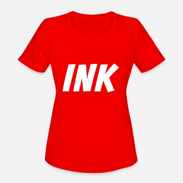 Inking Ink - Addicted to Ink - Inked Tattoo Artist - Women's Sport T-Shirt