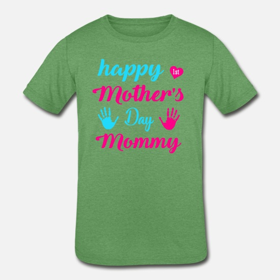 Day T-Shirts - Happy First Mother s Day Mommy Mother s Day Gifts - Kids' Tri-Blend T-Shirt heather green