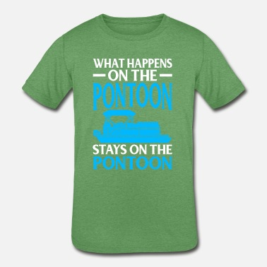 Pontoon What Happens On The Pontoon Stays On The Pontoon - Kids' Tri-Blend T-Shirt
