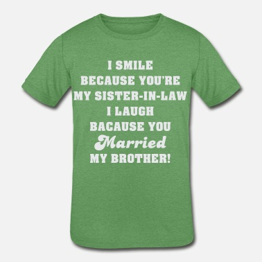 f1c73583 Sister In Law SISTER IN LAW FUNNY SAYING - Kids' Tri-Blend