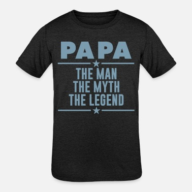 Myth PAPA THE MAN THE MYTH THE LEGEND - Kids' Tri-Blend T-Shirt