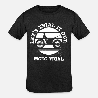 Trial Let´s trial it out. Moto Trial - Kids' Tri-Blend T-Shirt