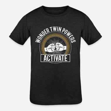 Wonder Twins Wonder Twin Power Activated Design Sibling Design - Kids' Tri-Blend T-Shirt