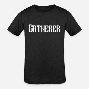 Gatherer Gatherer - Kids' Tri-Blend T-Shirt