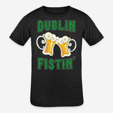 Dublin Fistin Tshirt St Patricks Day Drinking Tee - Kids' Tri-Blend T-Shirt