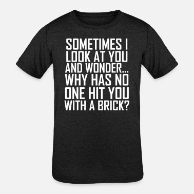 Sometimes I See You To Provocative Gift - Kids' Tri-Blend T-Shirt