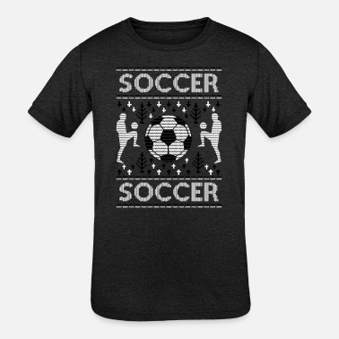 Ugly Boy Ugly Christmas product Soccer For A Kid Even Boy - Kids' Tri-Blend T-Shirt