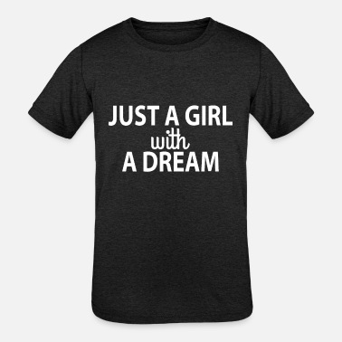 Vintage JUST A GIRLWITH A DREAM - Kids' Tri-Blend T-Shirt