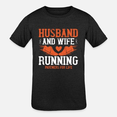 Husband And Wife Quotes Husband and wife running partners for life - Kids' Tri-Blend T-Shirt