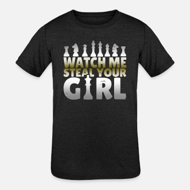 Steal Watch Me Steal Your Girl Chess Gift Tees - Kids' Tri-Blend T-Shirt