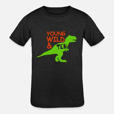 Ten Years Old Boy Young Wild and TEN/10 Dino Birthday Boy - Kids' Tri-Blend T-Shirt