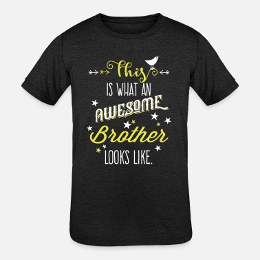 Awesome Brother Awesome brother - Kids' Tri-Blend T-Shirt