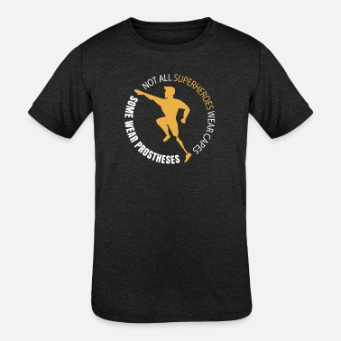 Prostheses Some Superheroes Wear Prostheses - Kids' Tri-Blend T-Shirt