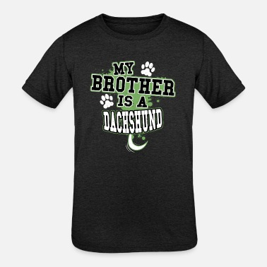 My Brother Is A Dachshund - Kids' Tri-Blend T-Shirt