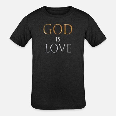 God Is Love - Kids' Tri-Blend T-Shirt