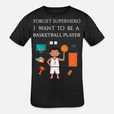I Love Basketball Player I want to be a Basketball player - Kids' Tri-Blend T-Shirt