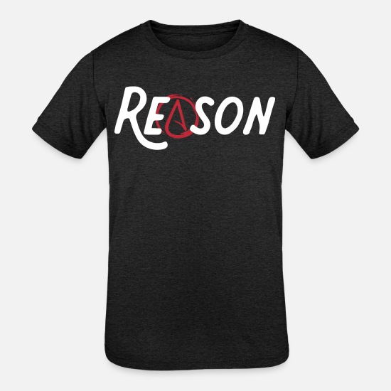 Reason T-Shirts - Atheist Justification Non Believer Funny Gift - Kids' Tri-Blend T-Shirt heather black