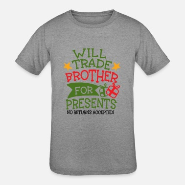 Kids Brother Christmas Kids - Will Trade Brother For Presents - Kids' Tri-Blend T-Shirt