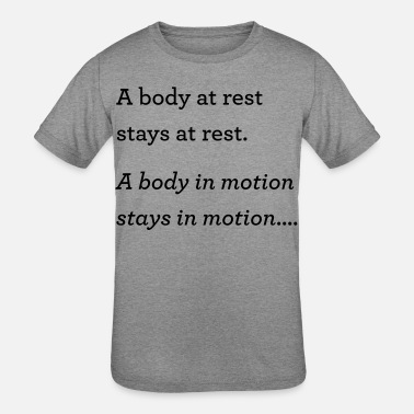 Body at rest in motion - Kids' Tri-Blend T-Shirt