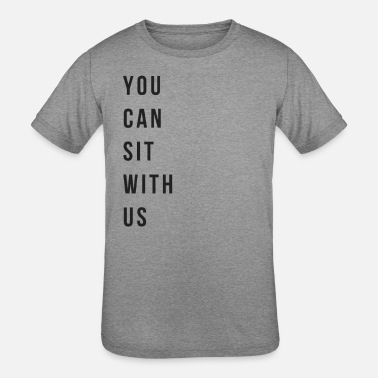 Sit YOU CAN SIT WITH US - Kids' Tri-Blend T-Shirt