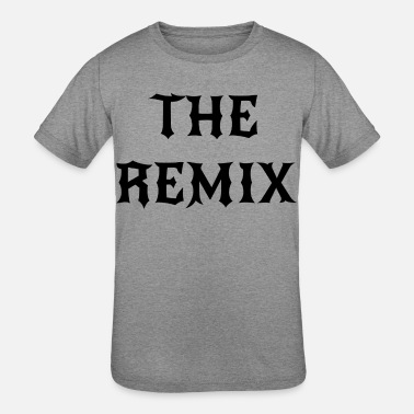 Remix The Remix - Kids' Tri-Blend T-Shirt